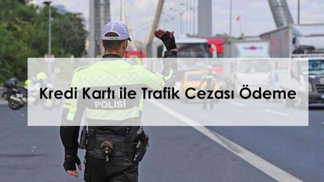 Kredi Kartı ile Trafik Cezası Ödeme